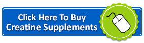 Click Here to Buy Creatine Supplements