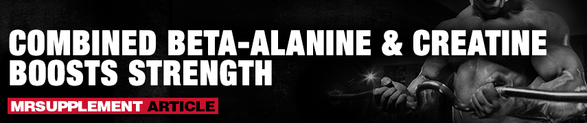 Combined Beta-Alanine & Creatine Boosts Strength -