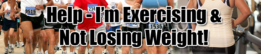 Exercising but not losing weight