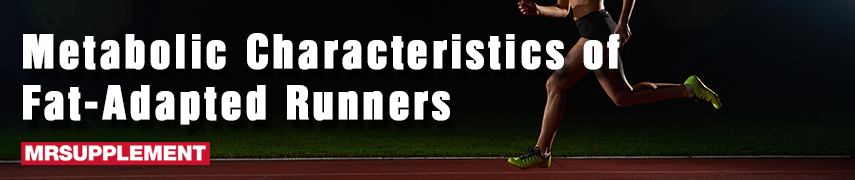 Metabolic Characteristics of Fat-Adapted Runners