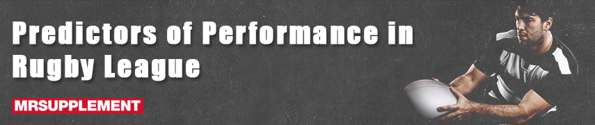 Predictors of Performance in Rugby League