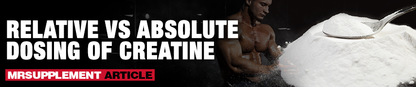 Relative vs Absolute Dosing of Creatine - MrSupplement Article
