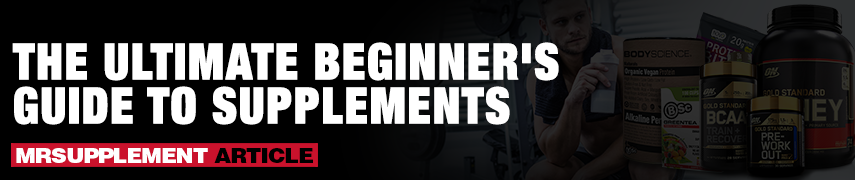 The Ultimate Beginners Guide To Supplements