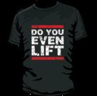 Mr Supplement Do You Even Lift Workout Shirt