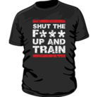Mr Supplement Shut The F*** Up and Train Workout Shirt